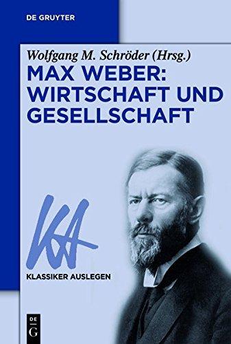 Max Weber: Wirtschaft und Gesellschaft (Klassiker Auslegen)