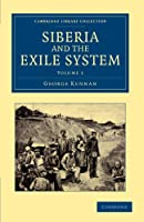 Siberia and the Exile System (Cambridge Library Collection - European History)