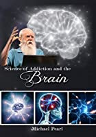 Science of Addiction and the Brain [DVD]