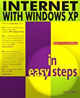 Internet with Windows XP in Easy Steps (In Easy Steps Series)