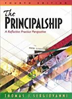 The Principalship: A Reflective Practice Perspective (4th Edition)