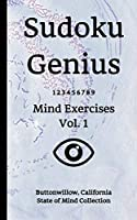 Sudoku Genius Mind Exercises Volume 1: Buttonwillow, California State of Mind Collection