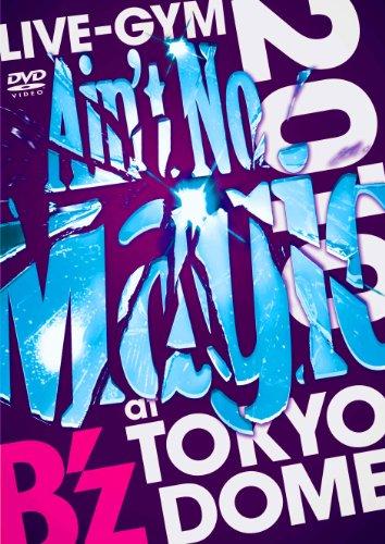 """B'z LIVE-GYM 2010 """"Ain't No Ma..."""