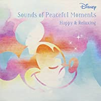 Disney Sounds of PeacefulMoments ~Happy & Relaxing