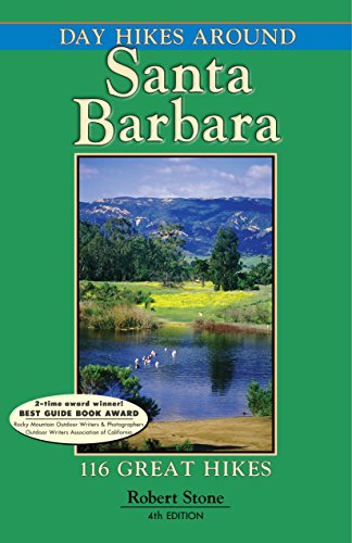 Day Hikes Around Santa Barbara: 116 Great Hikes
