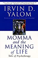Momma and the Meaning of Life: Tales of Psychotherapy by Irvin D. Yalom(2000-09-19)