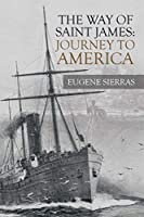 The Way of Saint James: Journey to America