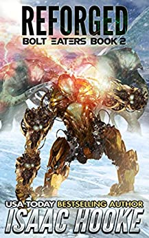 Reforged (Bolt Eaters Trilogy Book 2) by [Hooke, Isaac]