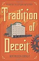 Tradition of Deceit (Chloe Ellefson Mystery)