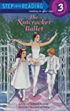 The Nutcracker Ballet (Step into Reading)
