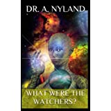 What were The Watchers?: Discover the Truth!: 1