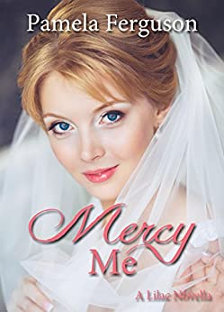 Mercy Me: Where paths cross, sparks fly and love blooms. by [Ferguson, Pamela]