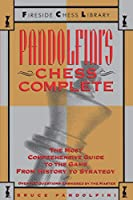 Pandolfini's Chess Complete: The Most Comprehensive Guide to the Game, from History to Strategy (Fireside Chess Library)