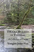 The Old Memories of Tynehead: A Collection of Poems