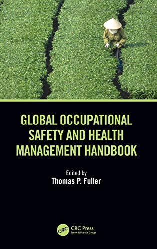 Download Global Occupational Safety and Health Management Handbook 1138626724