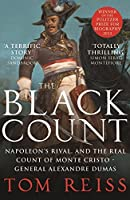 The Black Count: Glory, revolution, betrayal and the real Count of Monte Cristo by Tom Reiss(1905-07-04)