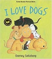 I Love Dogs: Super Sturdy Picture Books