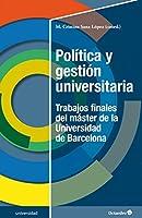 Política y gestión universitaria : trabajos finales del máster de la UB