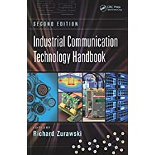Industrial Communication Technology Handbook (Industrial Information Technology 8)