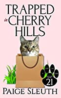 Trapped in Cherry Hills (Cozy Cat Caper Mystery)