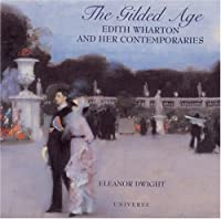 The Gilded Age: Edith Wharton and Her Contemporaries