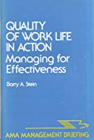 Quality of Work Life in Action: Managing for Effectiveness (Ama Management Briefing)