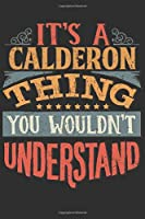 It's A Calderon You Wouldn't Understand: Want To Create An Emotional Moment For A Calderon Family Member ? Show The Calderon's You Care With This Personal Custom Gift With Calderon's Very Own Family Name Surname Planner Calendar Notebook Journal
