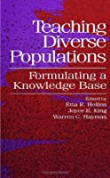 Teaching Diverse Populations: Formulating a Knowledge Base (Suny Series the Social Context of Education)