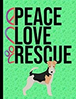 Peace Love Rescue: Daily Planner Hourly Appointment Book Schedule Organizer Personal Or Professional Use 365 Days Wire Haired Fox Terrier Dog Green Cover