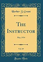 The Instructor, Vol. 69: May, 1934 (Classic Reprint)