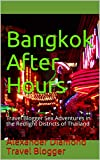 Bangkok After Hours: Travel Blogger Sex Adventures in the Redlight Districts of Thailand (English Edition)