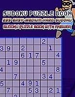 Sudoku Puzzle Book 235 Easy-Medium-Hard Sudoku Sudoku Puzzle Book With Answer: Sudoku Puzzle Book