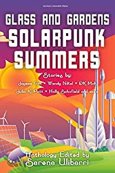 Glass and Gardens: Solarpunk Summers (English Edition)