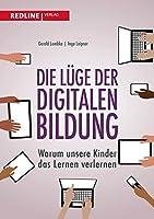 Die Luege der digitalen Bildung: Warum unsere Kinder das Lernen verlernen