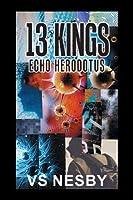 13 Kings: Echo Herodotus