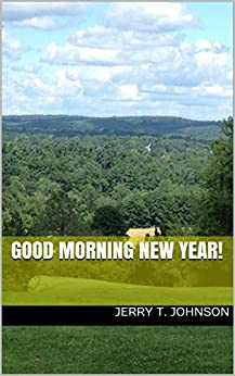 Good Morning New Year! by [Johnson, Jerry T.]