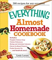 The Everything Almost Homemade Cookbook (Everything®)