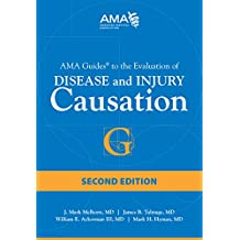 AMA Guides to the Evaluation of Disease and Injury Causation, Second Edition