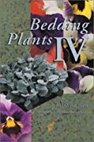 Bedding Plants IV: A Manual on the Culture of Bedding Plants As a Greenhouse Crop