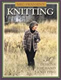 Meg Swansen's Knitting: 30 Designs for Hand Knitting