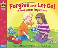 Forgive and Let Go!: A Book About Forgiveness (Being the Best Me!)
