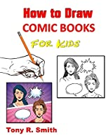 How to Draw Comic Books for Kids: Step by Step Techniques (I Can Draw)