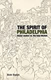 The Spirit of Philadelphia: Social Justice vs. the Total Market