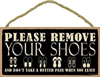 (SJT94375) Please remove your shoes and don't take a better pair when you leave 5 x 10 wood sign plaque by SJT.