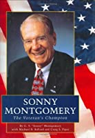 Sonny Montgomery: The Veteran's Champion