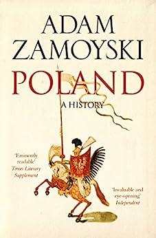 Poland: A history by [Zamoyski, Adam]