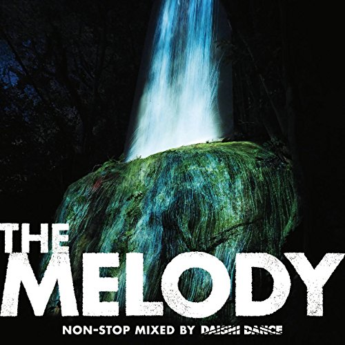 THE MELODY non-stop mixed by DAISHI DANCE