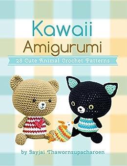 Kawaii Amigurumi: 28 Cute Animal Crochet Patterns (Sayjai's Amigurumi Crochet Patterns Book 5) by [Thawornsupacharoen, Sayjai]