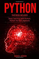 Python: This Book Includes: Deep Learning with Python, Python for Data Analysis