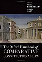 The Oxford Handbook of Comparative Constitutional Law (Oxford Handbooks in Law)
